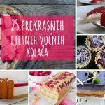 25 prekrasnih ljetnih voćnih kolača!
